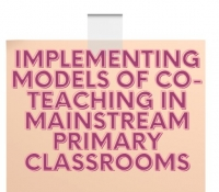 Webinar - Implementing Models of Co-Teaching in Mainstream Primary Classrooms