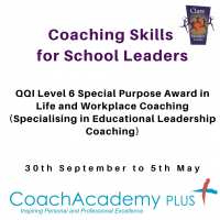 Coaching for School Leaders - QQI Level 6 Special Purpose Award in Life and Workplace Coaching (Specialising in Educational Leadership Coaching)