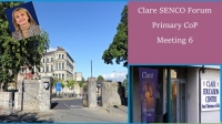 Online Clare SENCO Forum Primary CoP – First Anniversary Meeting - Language and Literacy for Pupils with Additional Needs